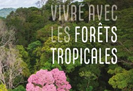"""Living with tropical forests"", New CIRAD book"