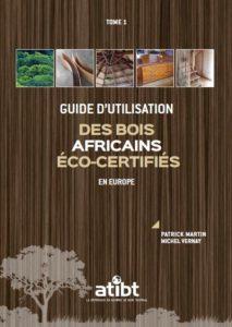 Guide d'utilisation des bois africains écocertifiés en Europe